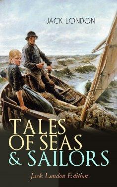 eBook: TALES OF SEAS & SAILORS – Jack London Edition