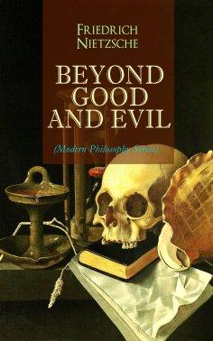 eBook: BEYOND GOOD AND EVIL (Modern Philosophy Series)