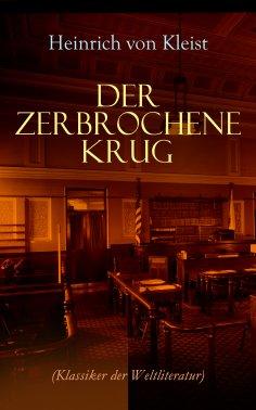 ebook: Der zerbrochene Krug (Klassiker der Weltliteratur)
