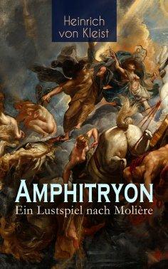 ebook: Amphitryon – Ein Lustspiel nach Molière