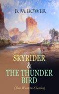 eBook: SKYRIDER & THE THUNDER BIRD (Two Western Classics)