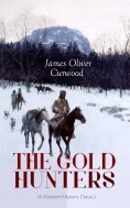 eBook: THE GOLD HUNTERS (A Western Mystery Classic)