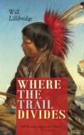 eBook: WHERE THE TRAIL DIVIDES (A Western Adventure Classic)