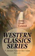 eBook: WESTERN CLASSICS SERIES – 9 Adventure Novels in One Volume (Illustrated)