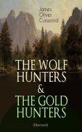 eBook: THE WOLF HUNTERS & THE GOLD HUNTERS (Illustrated)