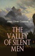 ebook: THE VALLEY OF SILENT MEN