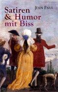eBook: Jean Paul: Satiren & Humor mit Biss