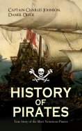 ebook: HISTORY OF PIRATES – True Story of the Most Notorious Pirates