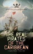 eBook: The Real Pirates of the Caribbean (Complete Edition: Volume 1&2)