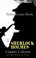 ebook: SHERLOCK HOLMES - Complete Collection: 64 Novels & Stories in One Volume
