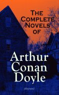 eBook: The Complete Novels of Arthur Conan Doyle (Illustrated)