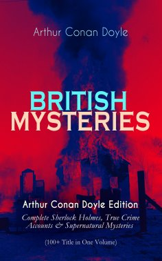 ebook: BRITISH MYSTERIES - Arthur Conan Doyle Edition