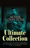 eBook: ARTHUR CONAN DOYLE Ultimate Collection: 23 Novels & 200+ Short Stories, Including Poetry, Plays, Spi