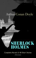 eBook: SHERLOCK HOLMES: Complete Novels & 48 Short Stories (Illustrated)