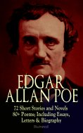 ebook: EDGAR ALLAN POE: 72 Short Stories and Novels & 80+ Poems; Including Essays, Letters & Biography (Ill