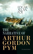 ebook: THE NARRATIVE OF ARTHUR GORDON PYM (Illustrated Edition)