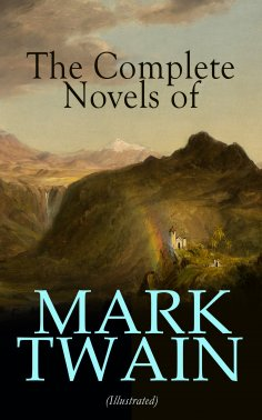 eBook: The Complete Novels of Mark Twain (Illustrated)