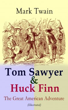 eBook: Tom Sawyer & Huck Finn – The Great American Adventure (Illustrated)