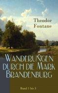 eBook: Wanderungen durch die Mark Brandenburg: Band 1 bis 5