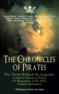 eBook: The Chronicles of Pirates – The Truth Behind the Legends: Complete History of Piracy & Biographies o