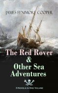 eBook: The Red Rover & Other Sea Adventures – 3 Novels in One Volume