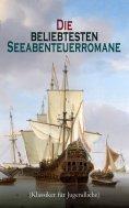eBook: Die beliebtesten Seeabenteuerromane (Klassiker für Jugendliche)