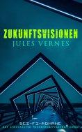 eBook: Zukunftsvisionen Jules Vernes: Sci-Fi-Romane mit innovativen wissenschaftlichen Ideen