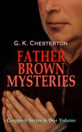 ebook: FATHER BROWN MYSTERIES - Complete Series in One Volume