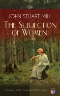 ebook: The Subjection of Women (Classic of the Feminist Philosophy)