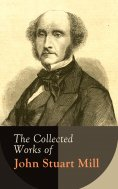 ebook: The Collected Works of John Stuart Mill
