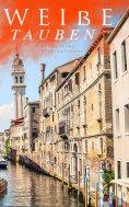 ebook: Weiße Tauben (Historischer Kriminalroman)