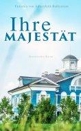eBook: Ihre Majestät (Historischer Krimi)