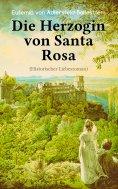 ebook: Die Herzogin von Santa Rosa (Historischer Liebesroman)