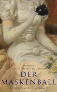 eBook: Der Maskenball (Historischer Roman)