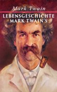 ebook: Lebensgeschichte Mark Twain's