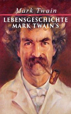 eBook: Lebensgeschichte Mark Twain's