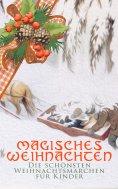 eBook: Magisches Weihnachten - Die schönsten Weihnachtsmärchen für Kinder