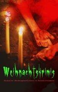 eBook: Weihnachtskrimis: Eiskalte Mördergeschichten & Detektivromane