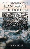 eBook: Die Historien von Jean-Marie Cabidoulin
