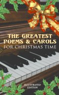 eBook: The Greatest Poems & Carols for Christmas Time (Illustrated Edition)