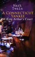 ebook: A Connecticut Yankee in King Arthur's Court