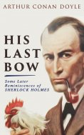 eBook: His Last Bow – Some Later Reminiscences of Sherlock Holmes