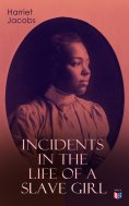 eBook: Incidents in the Life of a Slave Girl