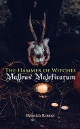 eBook: The Hammer of Witches: Malleus Maleficarum