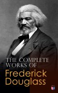 eBook: The Complete Works of Frederick Douglass