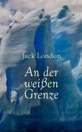 eBook: An der weißen Grenze