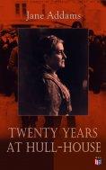 eBook: Twenty Years at Hull-House
