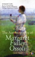 eBook: The Autobiography of Margaret Fuller Ossoli (Vol. 1&2)