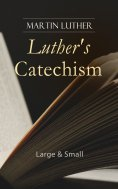 ebook: Luther's Catechism: Large & Small