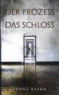 eBook: Der Prozess & Das Schloss